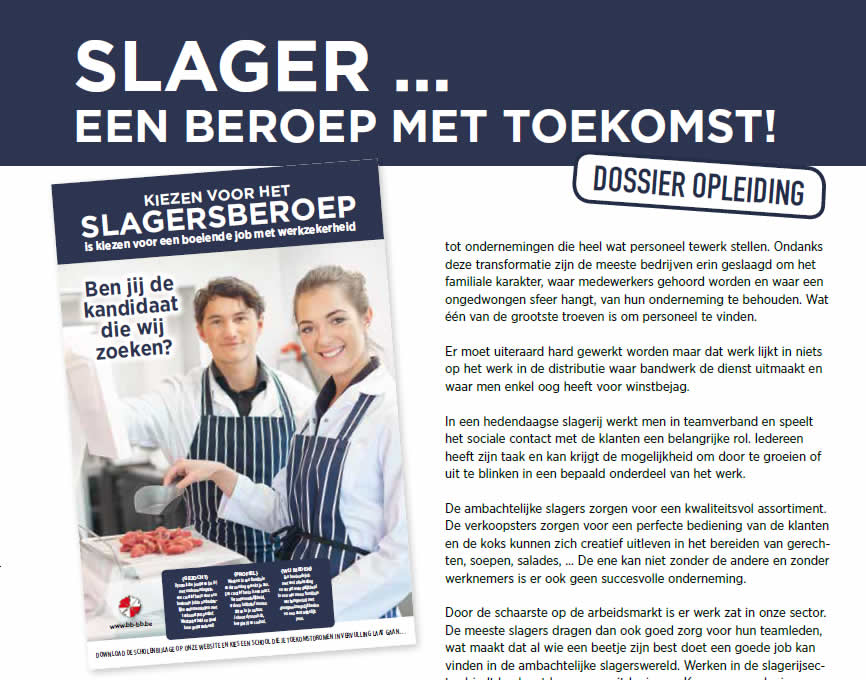 Slager een beroep met toekomst, kiezen voor het slagersberoep is kiezen voor werkzekerheid.